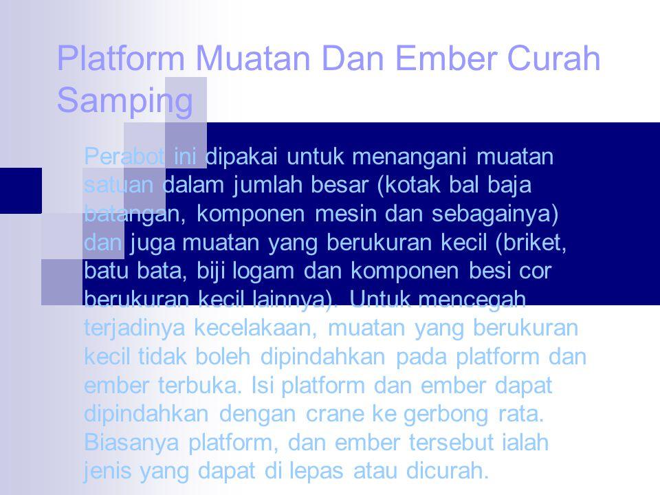 Platform Muatan Dan Ember Curah Samping