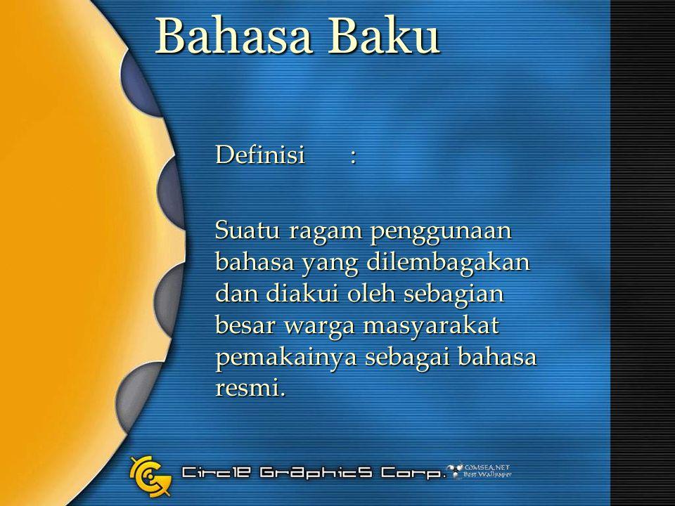 Bahasa Baku Definisi :