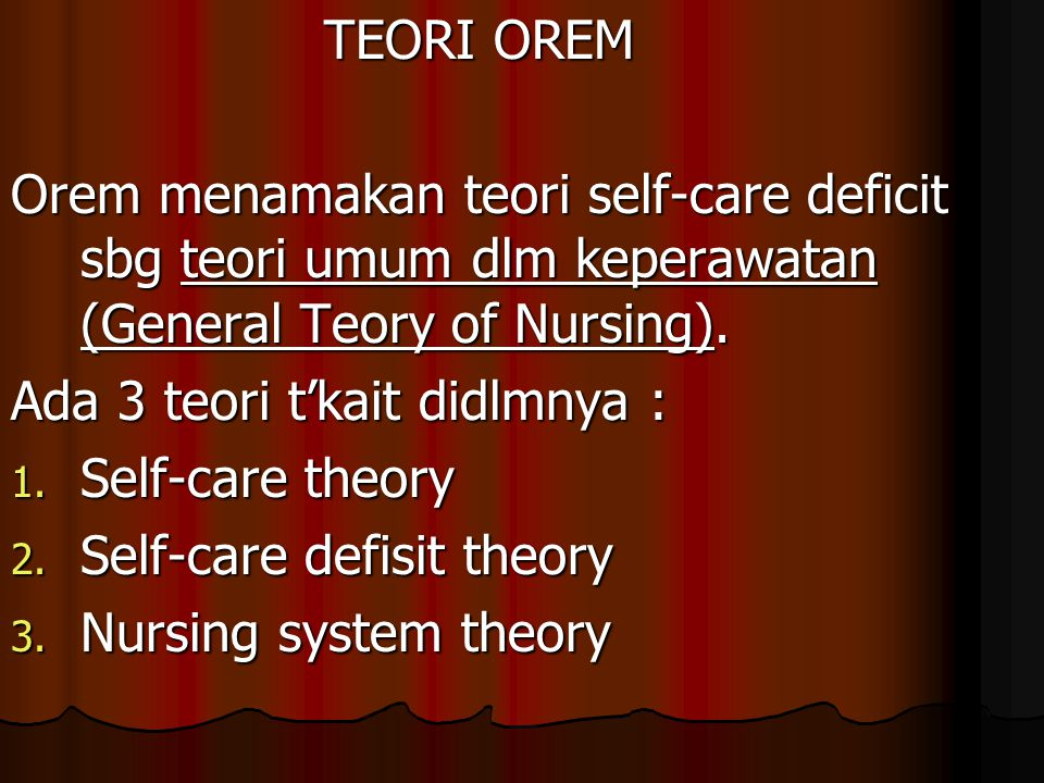Ada 3 teori t'kait didlmnya : Self-care theory