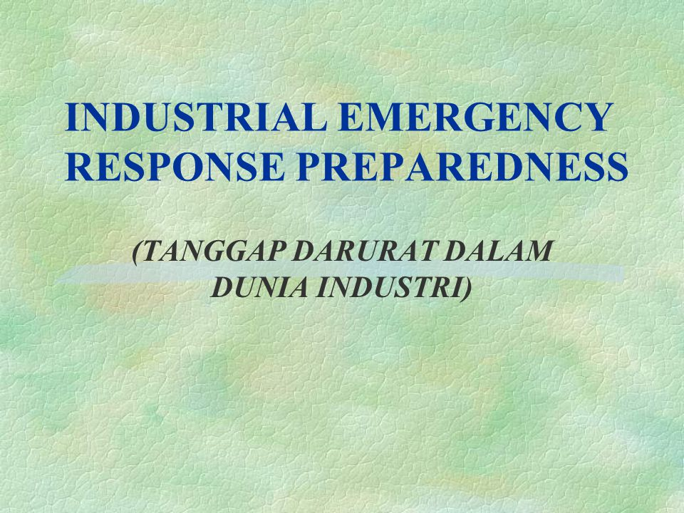 INDUSTRIAL EMERGENCY RESPONSE PREPAREDNESS
