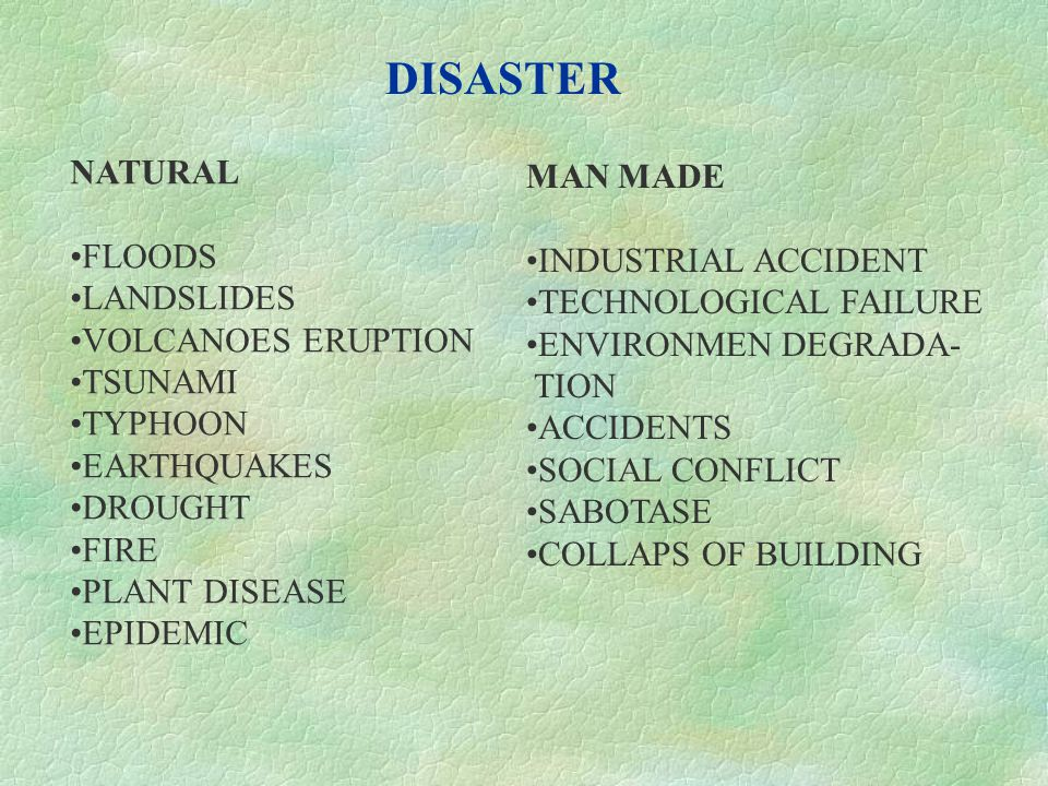 DISASTER NATURAL MAN MADE FLOODS INDUSTRIAL ACCIDENT LANDSLIDES
