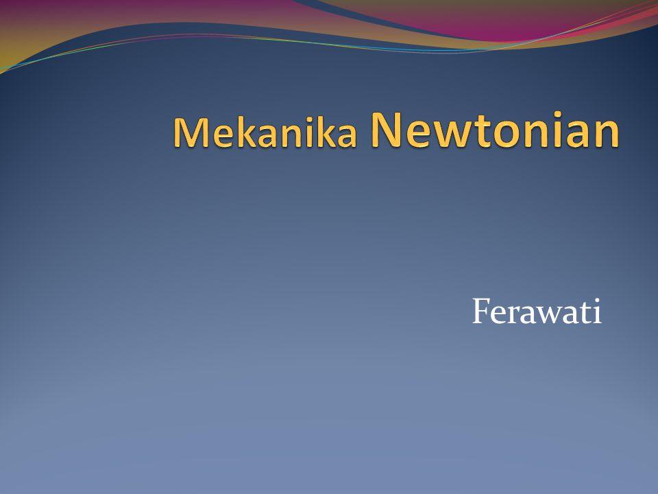 Mekanika Newtonian Ferawati