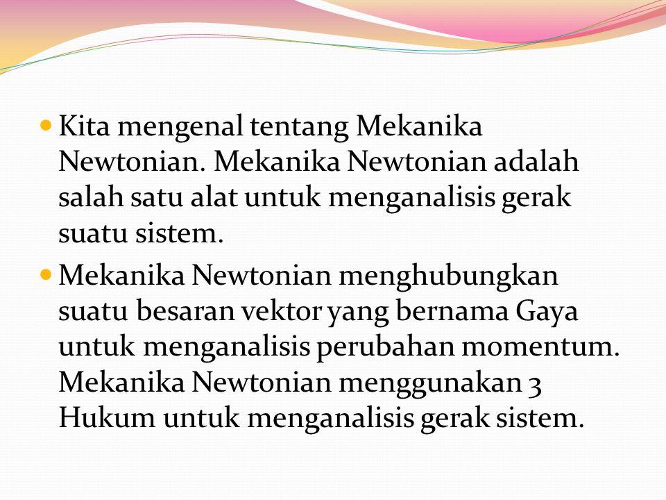 Kita mengenal tentang Mekanika Newtonian