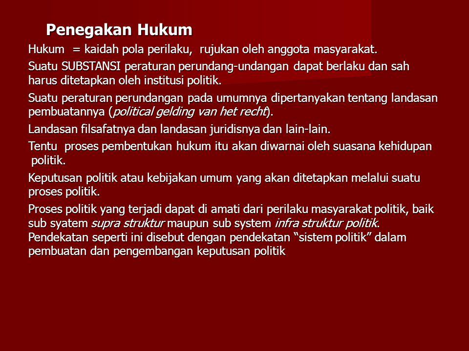 Penegakan Hukum Hukum = kaidah pola perilaku, rujukan oleh anggota masyarakat.
