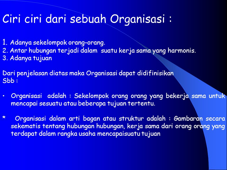 Ciri ciri dari sebuah Organisasi :