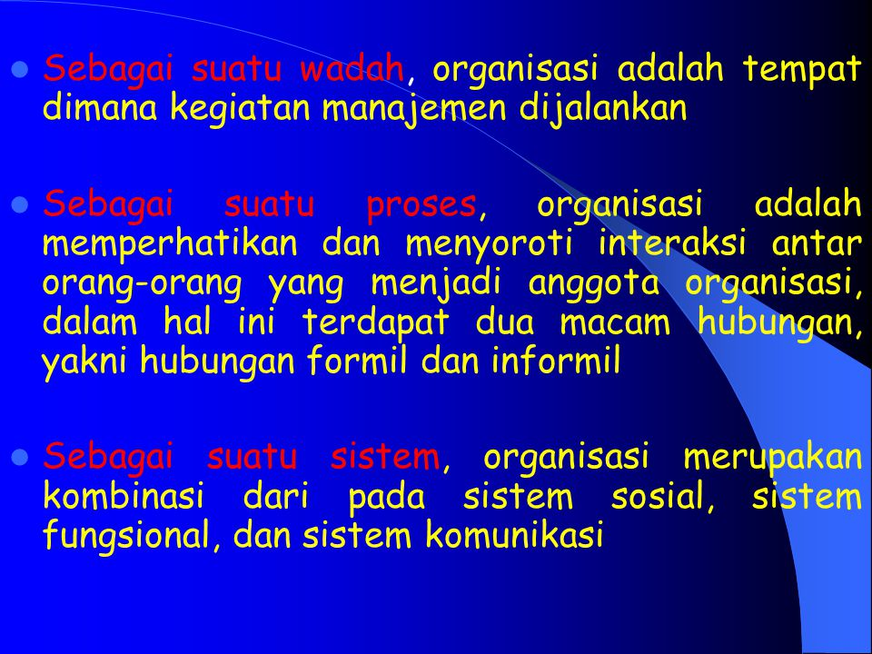 Sebagai suatu wadah, organisasi adalah tempat dimana kegiatan manajemen dijalankan