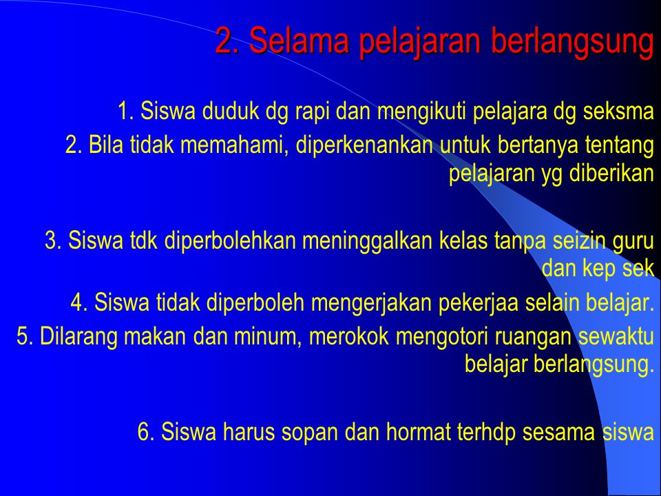 2. Selama pelajaran berlangsung