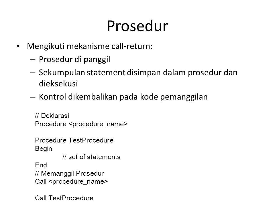 Prosedur Mengikuti mekanisme call-return: Prosedur di panggil
