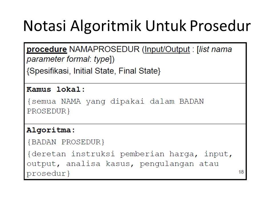 Notasi Algoritmik Untuk Prosedur
