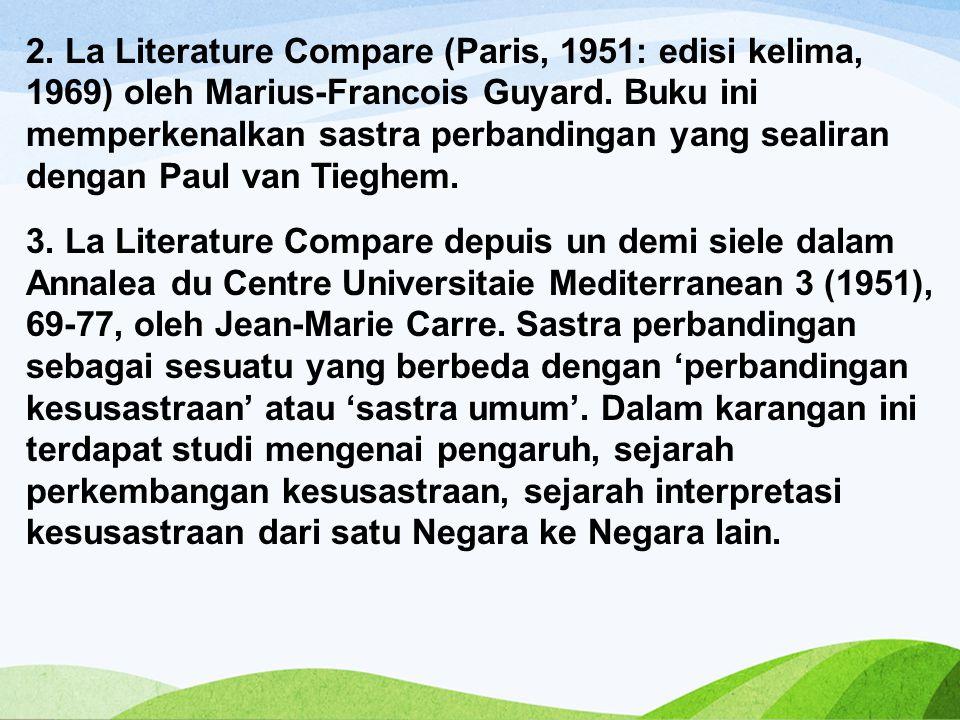 2. La Literature Compare (Paris, 1951: edisi kelima, 1969) oleh Marius-Francois Guyard.