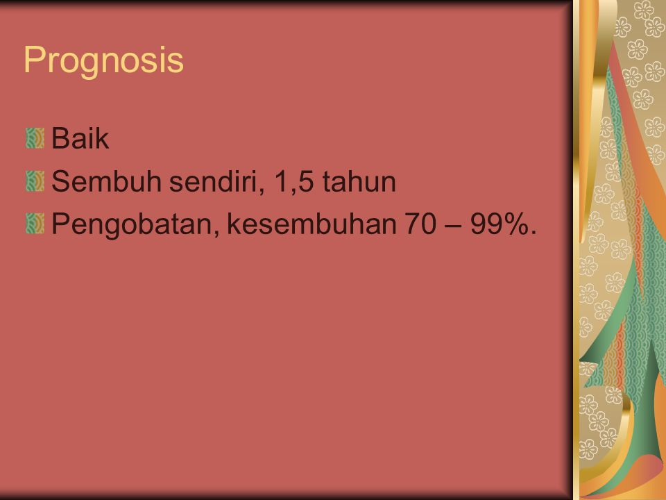 Prognosis Baik Sembuh sendiri, 1,5 tahun