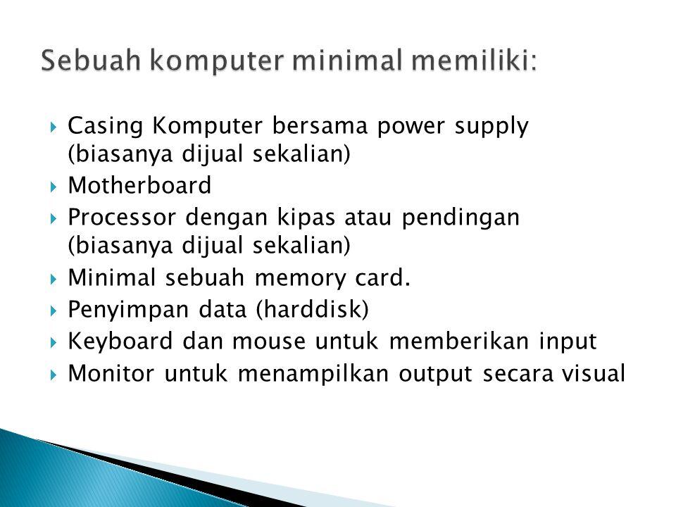 Sebuah komputer minimal memiliki: