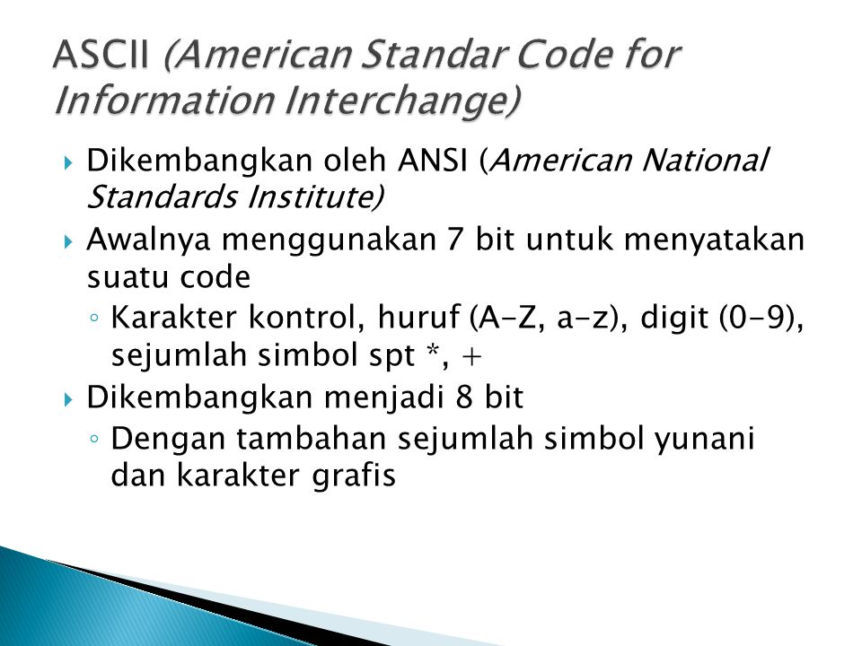 ASCII (American Standar Code for Information Interchange)