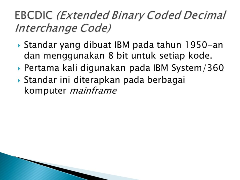 EBCDIC (Extended Binary Coded Decimal Interchange Code)