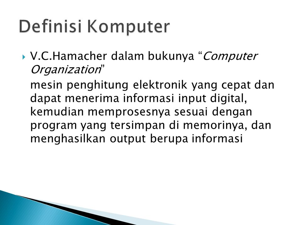 Definisi Komputer V.C.Hamacher dalam bukunya Computer Organization