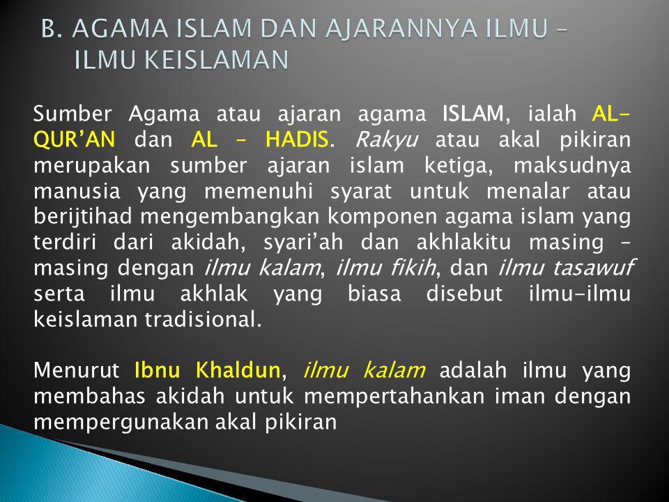 B. AGAMA ISLAM DAN AJARANNYA ILMU – ILMU KEISLAMAN