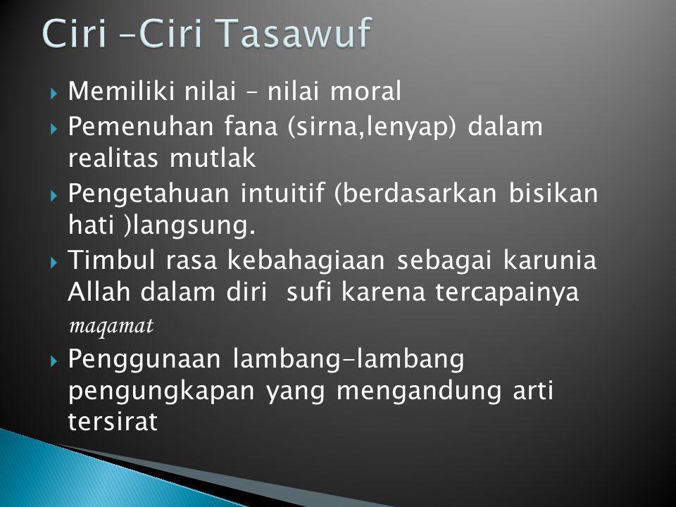 Ciri –Ciri Tasawuf Memiliki nilai – nilai moral