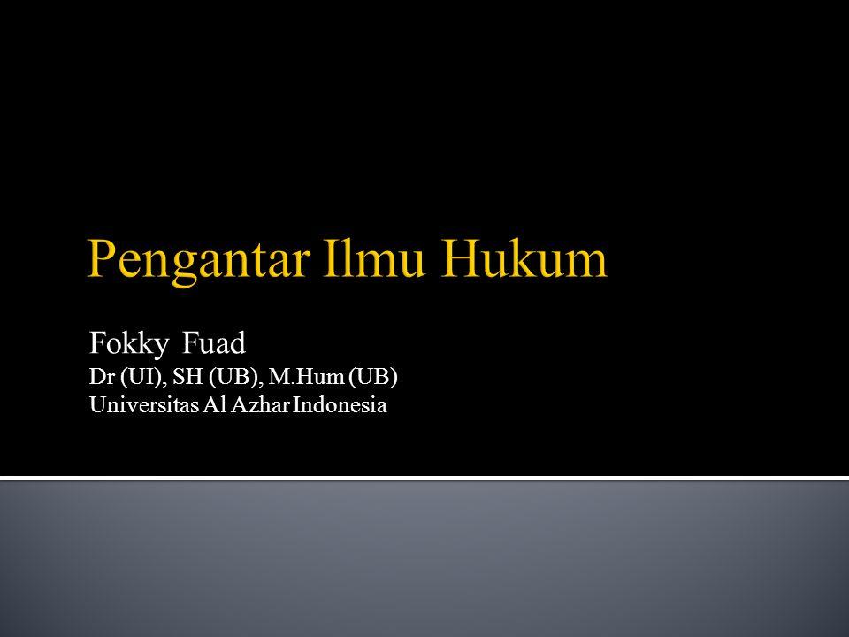 Fokky Fuad Dr (UI), SH (UB), M.Hum (UB) Universitas Al Azhar Indonesia