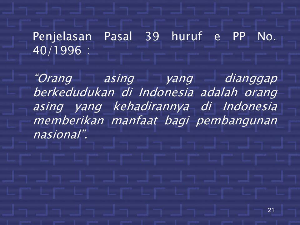 Penjelasan Pasal 39 huruf e PP No. 40/1996 :