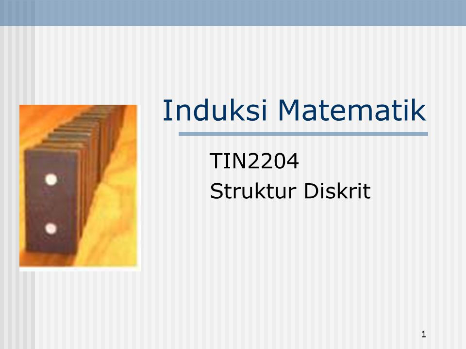 Induksi Matematik TIN2204 Struktur Diskrit