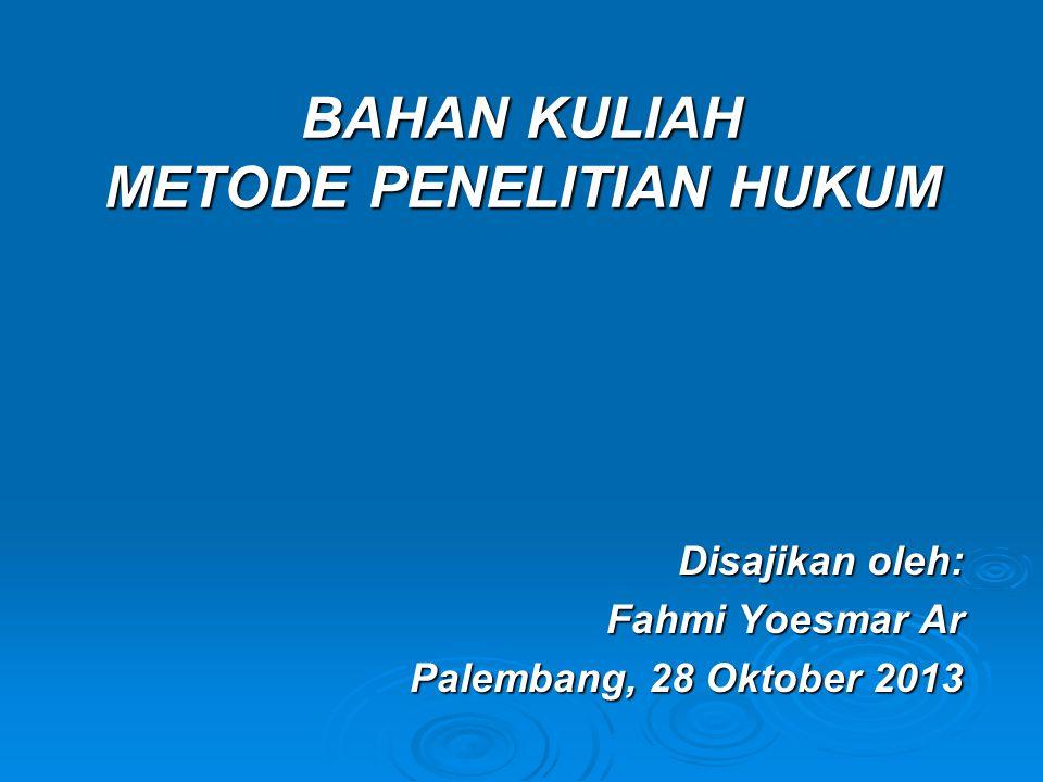 BAHAN KULIAH METODE PENELITIAN HUKUM
