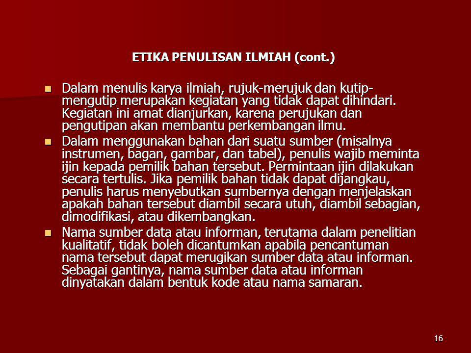 ETIKA PENULISAN ILMIAH (cont.)