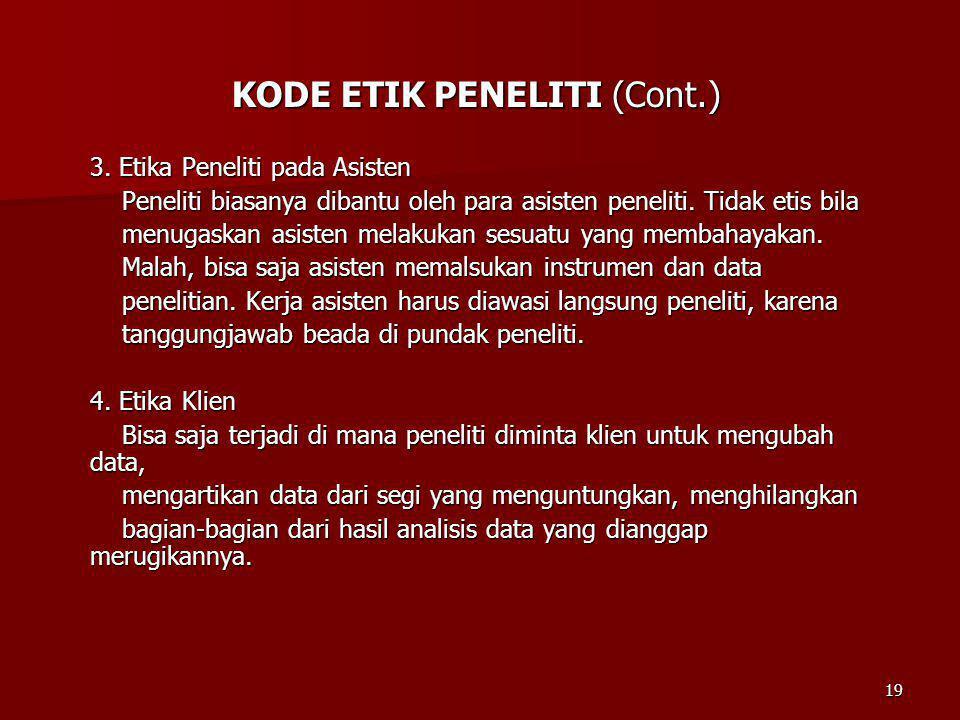 KODE ETIK PENELITI (Cont.)