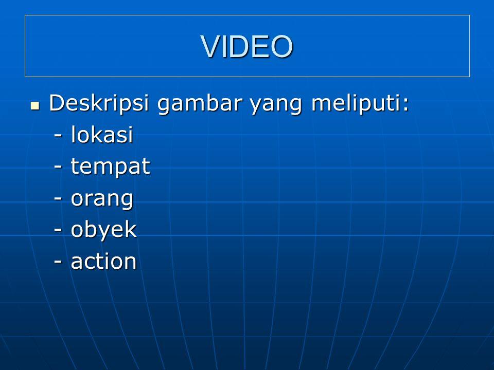 VIDEO Deskripsi gambar yang meliputi: - lokasi - tempat - orang