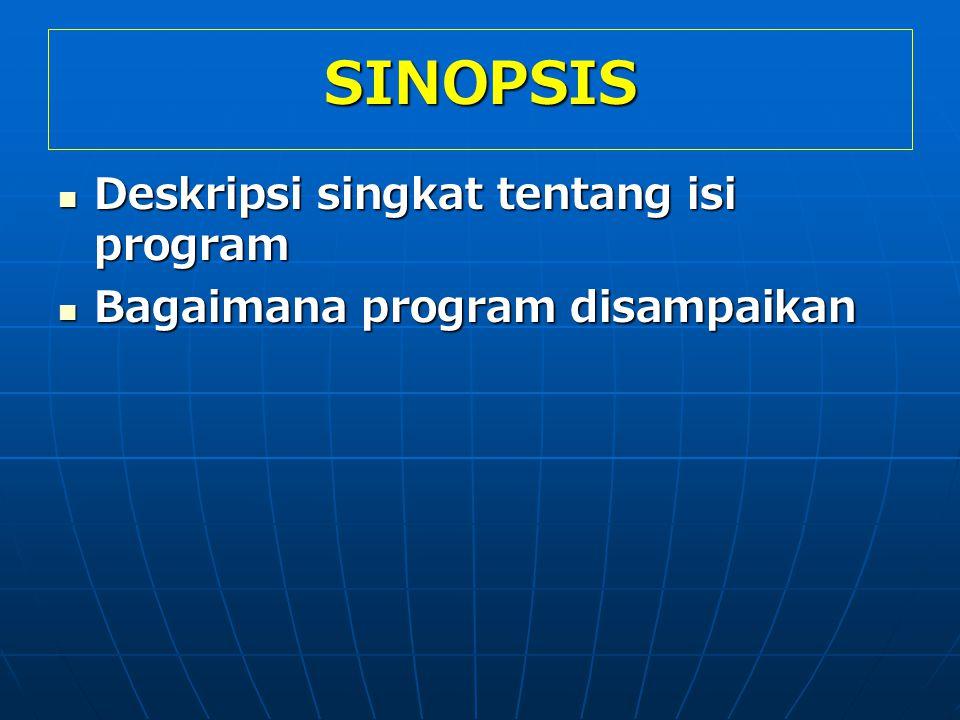 SINOPSIS Deskripsi singkat tentang isi program