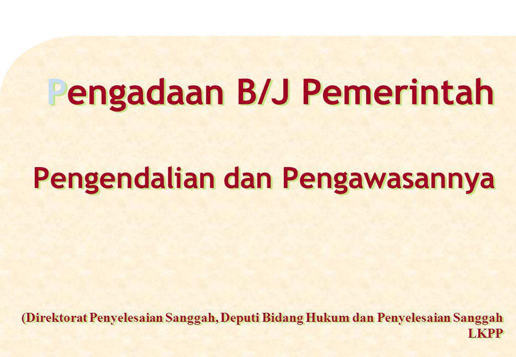 Pengadaan B/J Pemerintah Pengendalian dan Pengawasannya