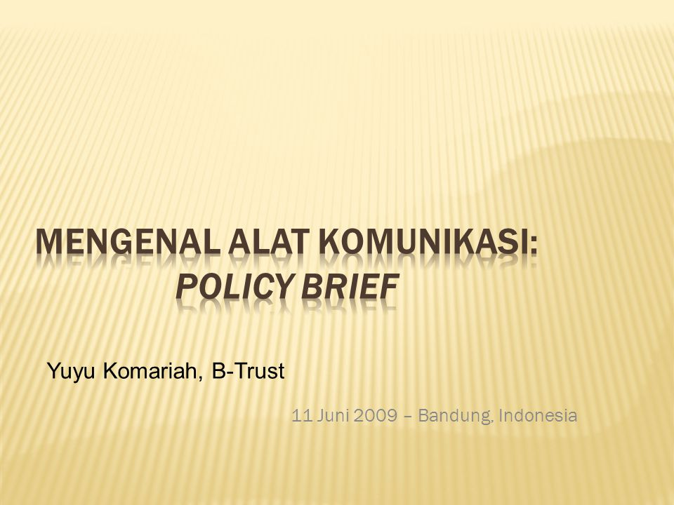 Mengenal Alat Komunikasi: Policy Brief