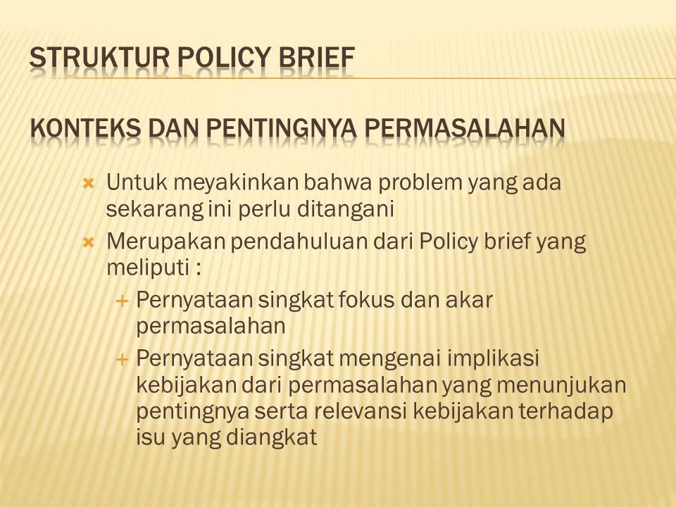 STRUKTUR POLICY BRIEF Konteks dan Pentingnya Permasalahan