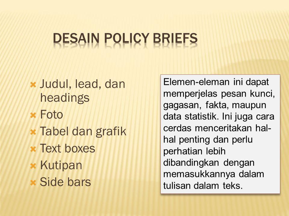 DESAIN POLICY BRIEFS Judul, lead, dan headings Foto Tabel dan grafik