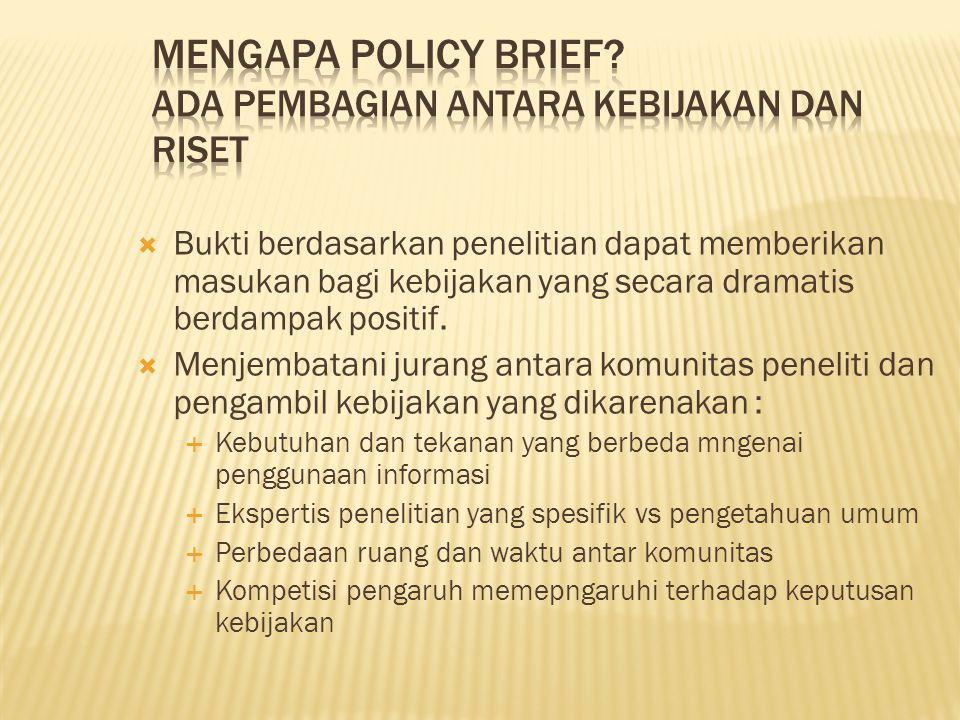 Mengapa Policy Brief Ada pembagian antara kebijakan dan riset