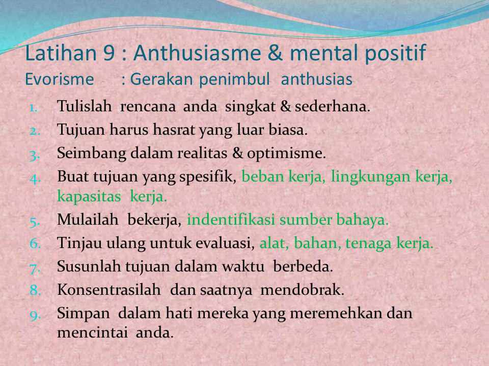 Latihan 9 : Anthusiasme & mental positif Evorisme : Gerakan penimbul anthusias