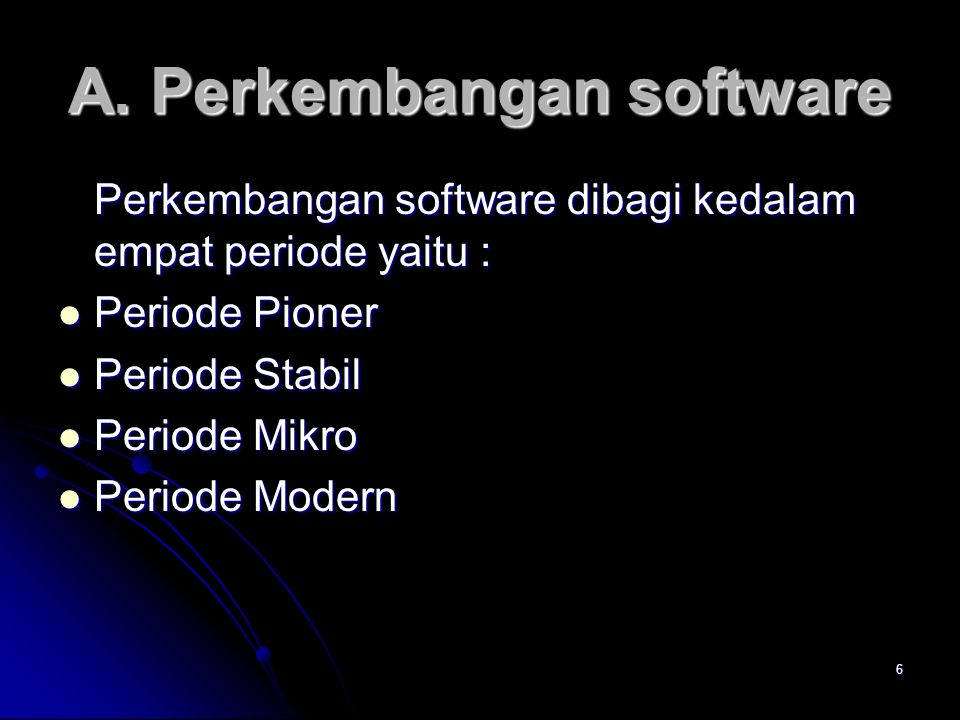A. Perkembangan software
