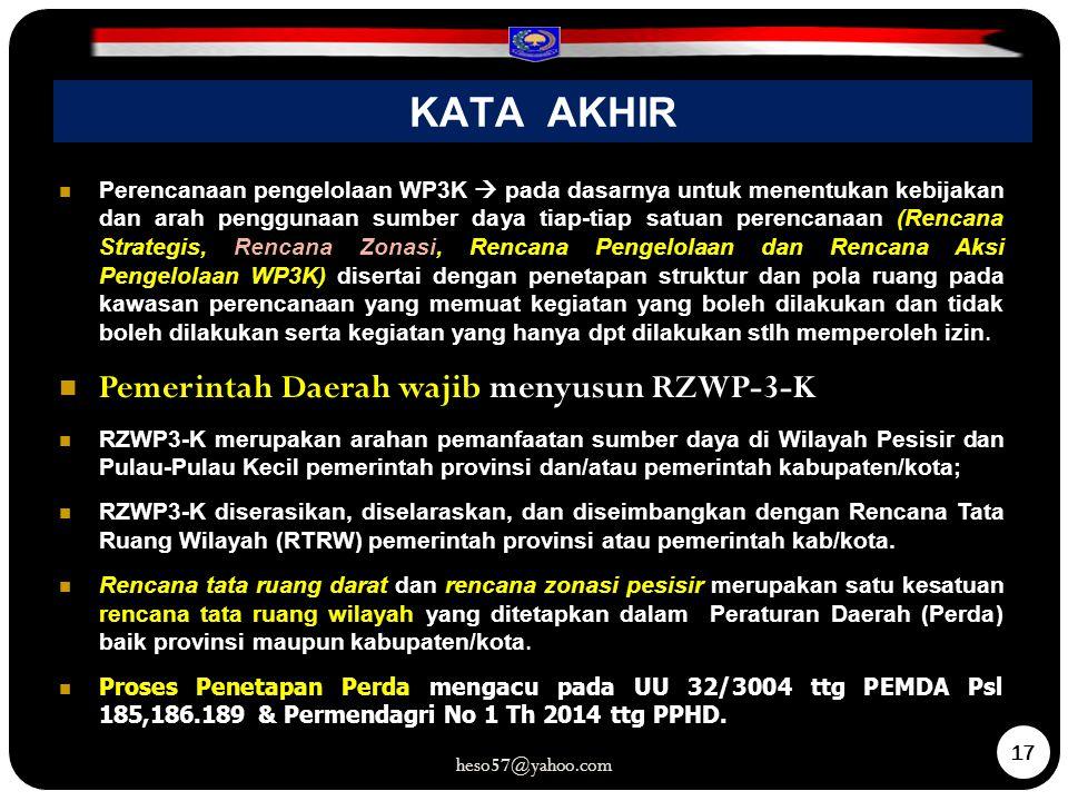 KATA AKHIR Pemerintah Daerah wajib menyusun RZWP-3-K