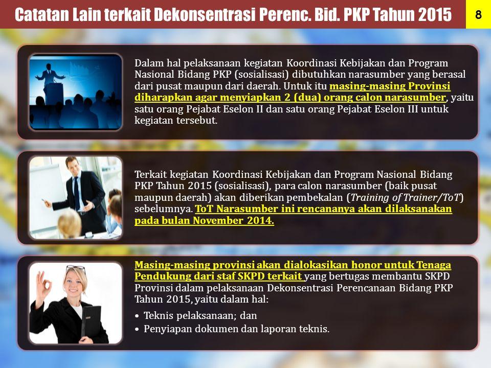 Catatan Lain terkait Dekonsentrasi Perenc. Bid. PKP Tahun 2015