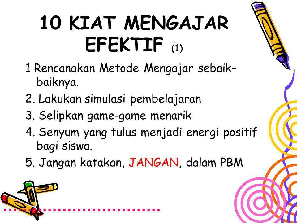10 KIAT MENGAJAR EFEKTIF (1)