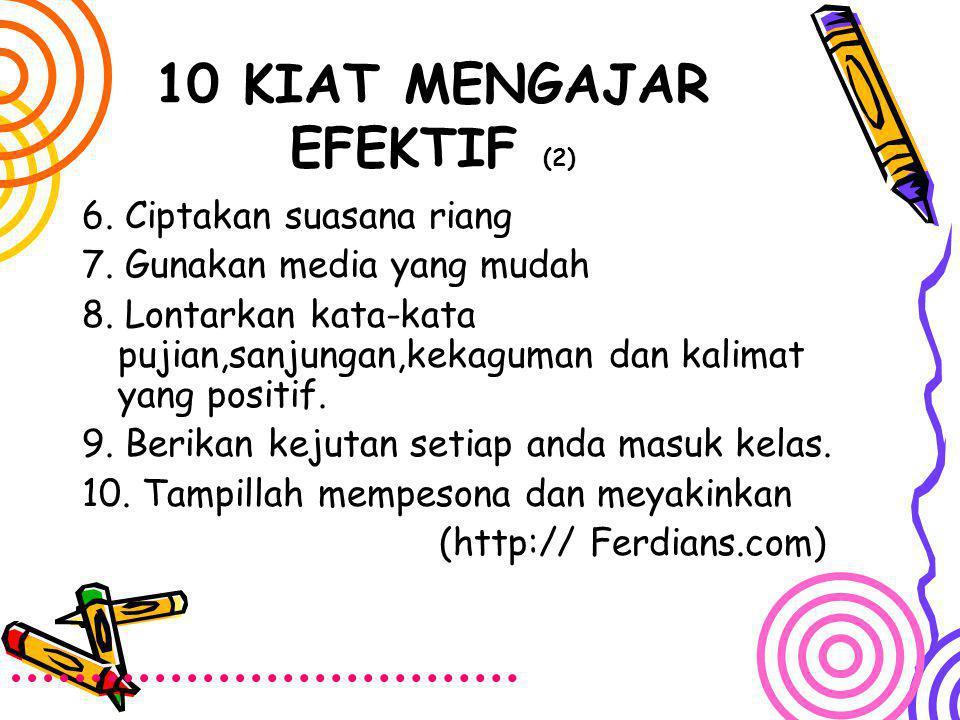 10 KIAT MENGAJAR EFEKTIF (2)