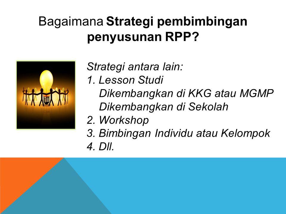 Bagaimana Strategi pembimbingan penyusunan RPP