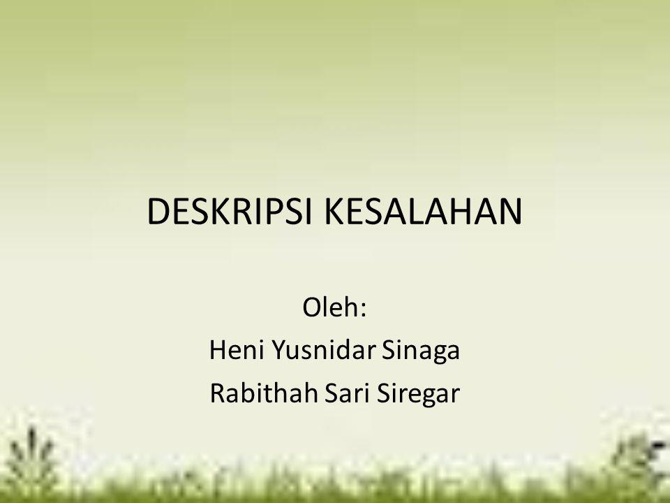 Oleh: Heni Yusnidar Sinaga Rabithah Sari Siregar