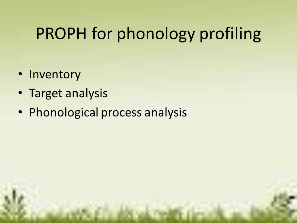 PROPH for phonology profiling