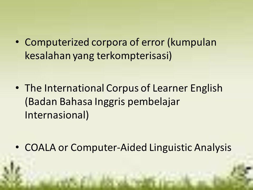 Computerized corpora of error (kumpulan kesalahan yang terkompterisasi)