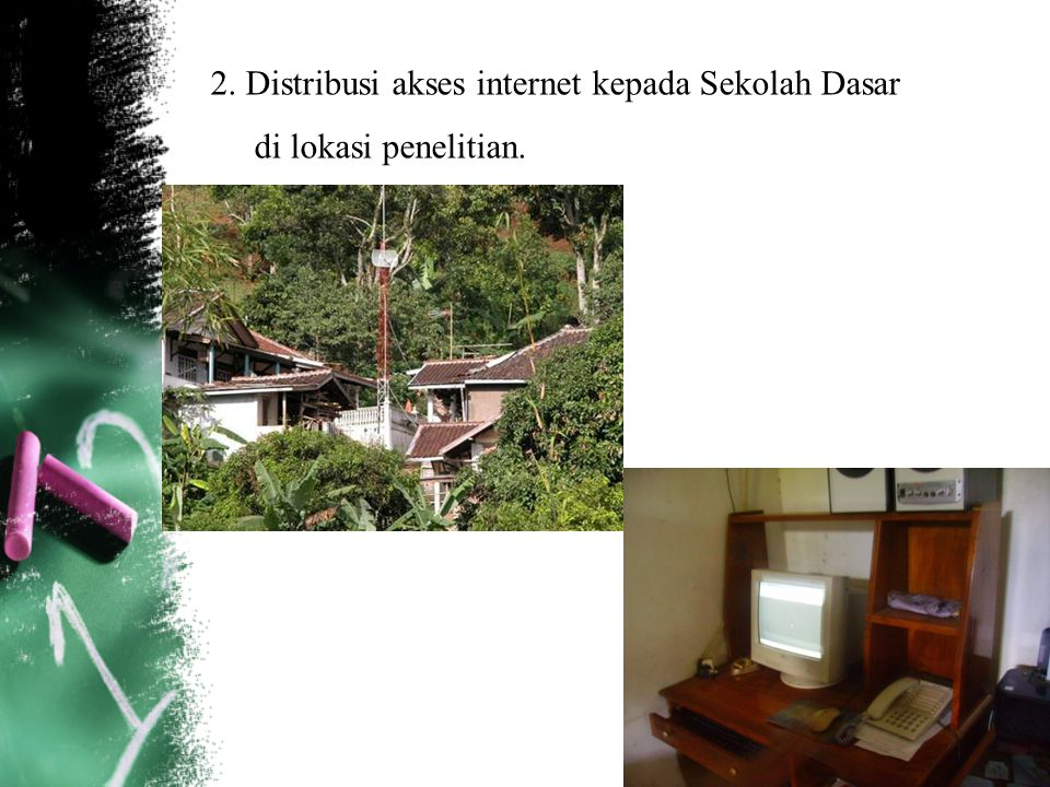 2. Distribusi akses internet kepada Sekolah Dasar di lokasi penelitian.