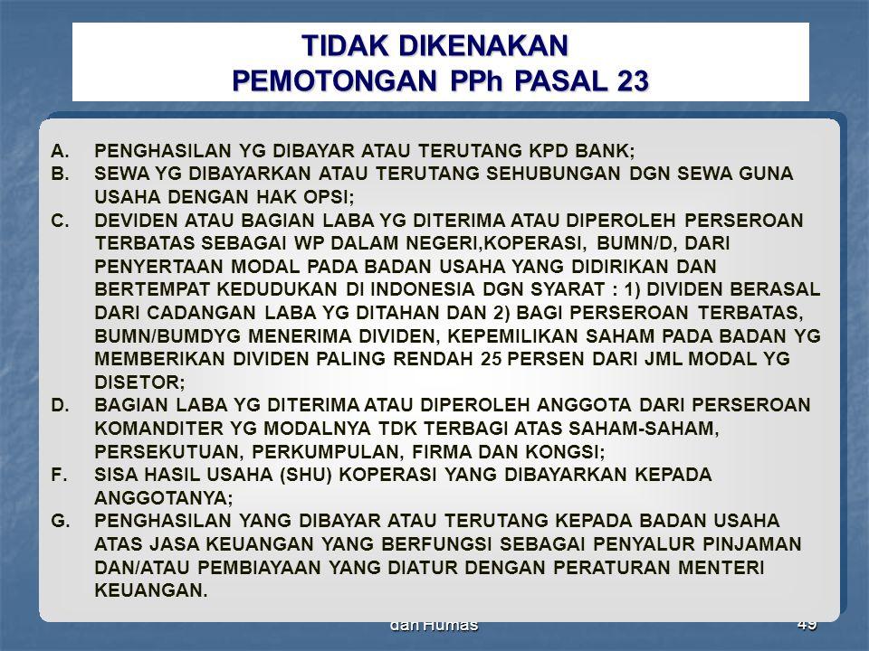 TIDAK DIKENAKAN PEMOTONGAN PPh PASAL 23