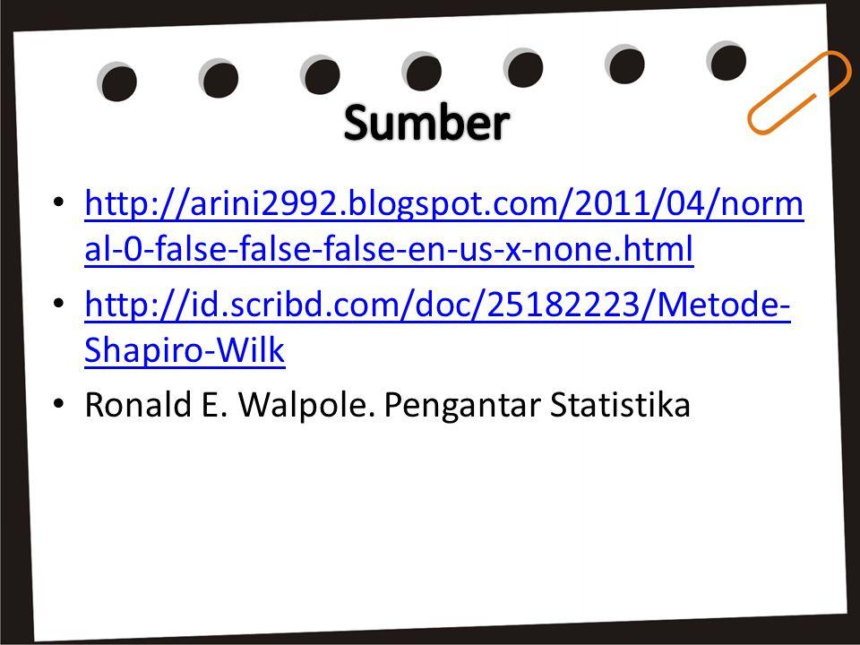 Sumber http://arini2992.blogspot.com/2011/04/normal-0-false-false-false-en-us-x-none.html. http://id.scribd.com/doc/25182223/Metode-Shapiro-Wilk.