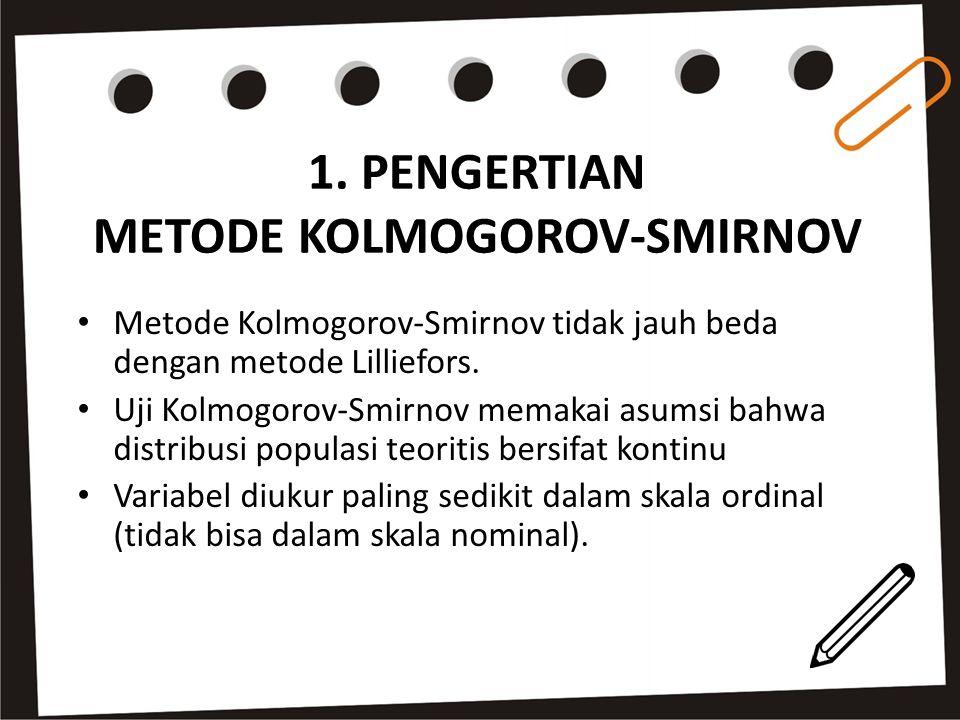 1. PENGERTIAN METODE KOLMOGOROV-SMIRNOV