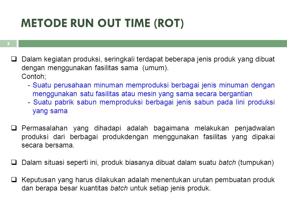 METODE RUN OUT TIME (ROT)