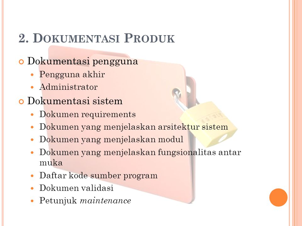 2. Dokumentasi Produk Dokumentasi pengguna Dokumentasi sistem